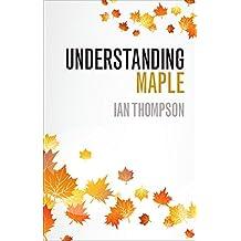 Understanding Maple (English Edition)