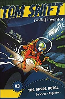 """The Space Hotel (Tom Swift, Young Inventor Book 3) (English Edition)"",作者:[Appleton, Victor]"