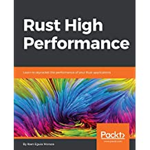 Rust High Performance: Learn to skyrocket the performance of your Rust applications (English Edition)