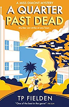 """A Quarter Past Dead: A gripping crime mystery full of twists (A Miss Dimont Mystery, Book 3) (English Edition)"",作者:[TP Fielden]"