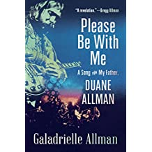 Please Be with Me: A Song for My Father, Duane Allman (English Edition)