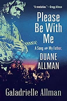 """""""Please Be with Me: A Song for My Father, Duane Allman (English Edition)"""",作者:[Allman, Galadrielle]"""