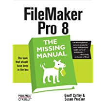 FileMaker Pro 8: The Missing Manual (English Edition)