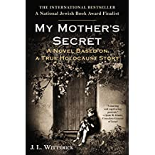 My Mother's Secret: A Novel Based on a True Holocaust Story (English Edition)