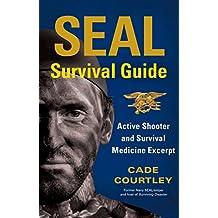 SEAL Survival Guide: Active Shooter and Survival Medicine Excerpt (English Edition)