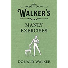 Walker's Manly Exercises (English Edition)