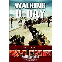 Walking D-Day (Battleground Normandy) (English Edition)