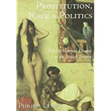 Prostitution, Race and Politics: Policing Venereal Disease in the British Empire (English Edition)