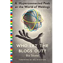 Who Let the Blogs Out?: A Hyperconnected Peek at the World of Weblogs (English Edition)