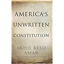 America's Unwritten Constitution: The Precedents and Principles We Live By (English Edition)