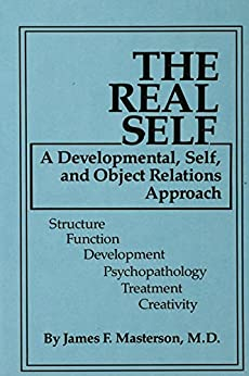 """The Real Self: A Developmental, Self And Object Relations Approach (English Edition)"",作者:[Masterson M.D., James F.]"