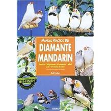 Manual Practico Del Diamante Mandarin / Guide to Owning a Zebra Finch