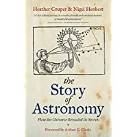 The Story of Astronomy: How the universe revealed its secrets (English Edition)