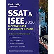 Kaplan SSAT & ISEE 2016: For Private and Independent School Admissions (Kaplan Test Prep) (English Edition)
