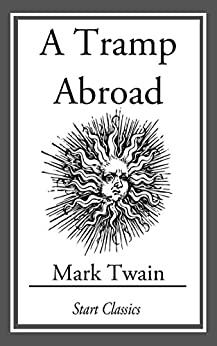 """A Tramp Abroad: (With Illustrations taken from an 1880 First Edition) (English Edition)"",作者:[Twain,  Mark]"