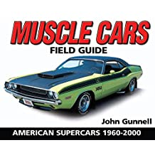 Muscle Cars Field Guide: American Supercars 1960-2000 (Warman's Field Guide) (English Edition)