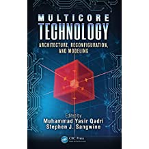 Multicore Technology: Architecture, Reconfiguration, and Modeling (Embedded Multi-Core Systems) (English Edition)