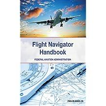 The Flight Navigator Handbook (English Edition)