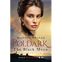The Black Moon: A Novel of Cornwall, 1794-1795 (Poldark Book 5) (English Edition)
