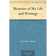 Memoirs of My Life and Writings (English Edition)