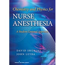 Chemistry and Physics for Nurse Anesthesia: A Student Centered Approach (English Edition)