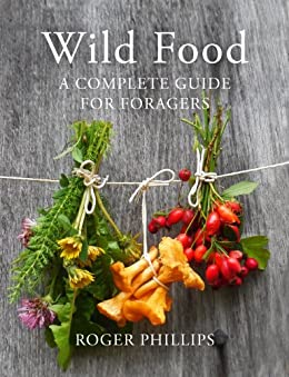 """Wild Food: A Complete Guide for Foragers (English Edition)"",作者:[Roger Phillips]"