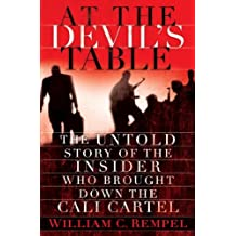 At the Devil's Table: The Untold Story of the Insider Who Brought Down the Cali Cartel (English Edition)
