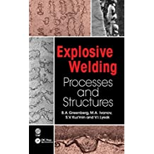 Explosive Welding: Processes and Structures (English Edition)