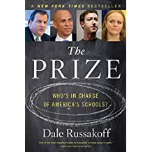 The Prize: Who's in Charge of America's Schools? (English Edition)