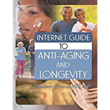 Internet Guide to Anti-Aging and Longevity (English Edition)
