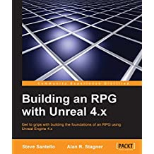 Building an RPG with Unreal 4.x (English Edition)