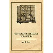 Cinnamon Inheritance in Canaries (English Edition)