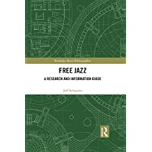 Free Jazz: A Research and Information Guide (Routledge Music Bibliographies) (English Edition)