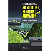 Essential Skills for 3D Modeling, Rendering, and Animation (English Edition)