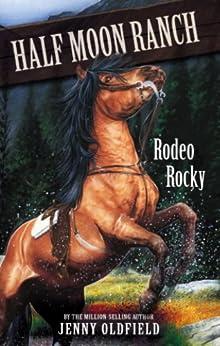 """Rodeo Rocky: Book 2 (Horses of Half Moon Ranch) (English Edition)"",作者:[Oldfield, Jenny]"