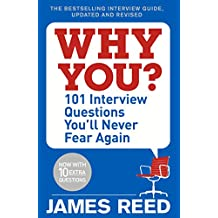 Why You?: 101 Interview Questions You'll Never Fear Again (English Edition)