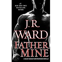 Father Mine: Zsadist and Bella's Story: A Black Dagger Brotherhood Novella (English Edition)