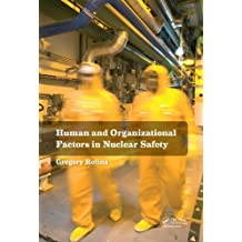 Human and Organizational Factors in Nuclear Safety: The French Approach to Safety Assessments (English Edition)