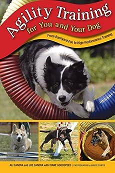 """Agility Training for You and Your Dog: From Backyard Fun To High-Performance Training (English Edition)"",作者:[Canova, Ali, Canova, Joe, Goodspeed, Diane]"