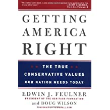 Getting America Right: The True Conservative Values Our Nation Needs Today (English Edition)