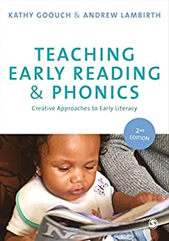 """""""Teaching Early Reading and Phonics: Creative Approaches to Early Literacy (English Edition)"""",作者:[Goouch, Kathy, Lambirth, Andrew]"""