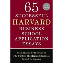 65 Successful Harvard Business School Application Essays, Second Edition: With Analysis by the Staff of The Harbus, the Harvard Business School Newspaper (English Edition)