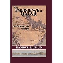 The Emergence Of Qatar: The Turbulent Years 1627-1916 (English Edition)