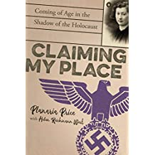 Claiming My Place: Coming of Age in the Shadow of the Holocaust (English Edition)