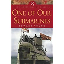 One of Our Submarines (Pen & Sword Military Classics) (English Edition)