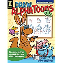 Draw AlphaToons: 130+ Crazy Critters and Characters From Letters and Numbers (AlphaDraw) (English Edition)