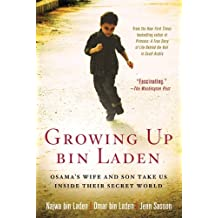 Growing Up bin Laden: Osama's Wife and Son Take Us Inside Their Secret World (English Edition)
