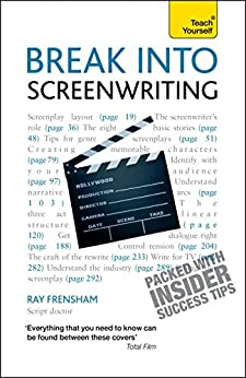 """""""Break Into Screenwriting: Your complete guide to writing for stage, screen or radio (Teach Yourself) (English Edition)"""",作者:[Ray Frensham]"""