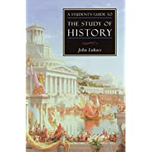 A Student's Guide to the Study of History (ISI Guides to the Major Disciplines) (English Edition)