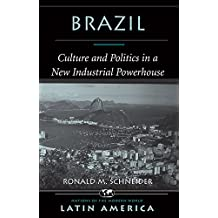Brazil: Culture And Politics In A New Industrial Powerhouse (NATIONS OF THE MODERN WORLD: LATIN AMERICA) (English Edition)